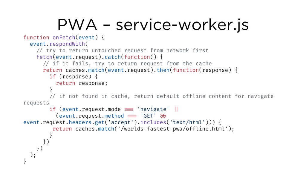 PWA – service-worker.js function onFetch(event)...