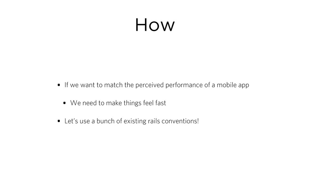 How • If we want to match the perceived perform...