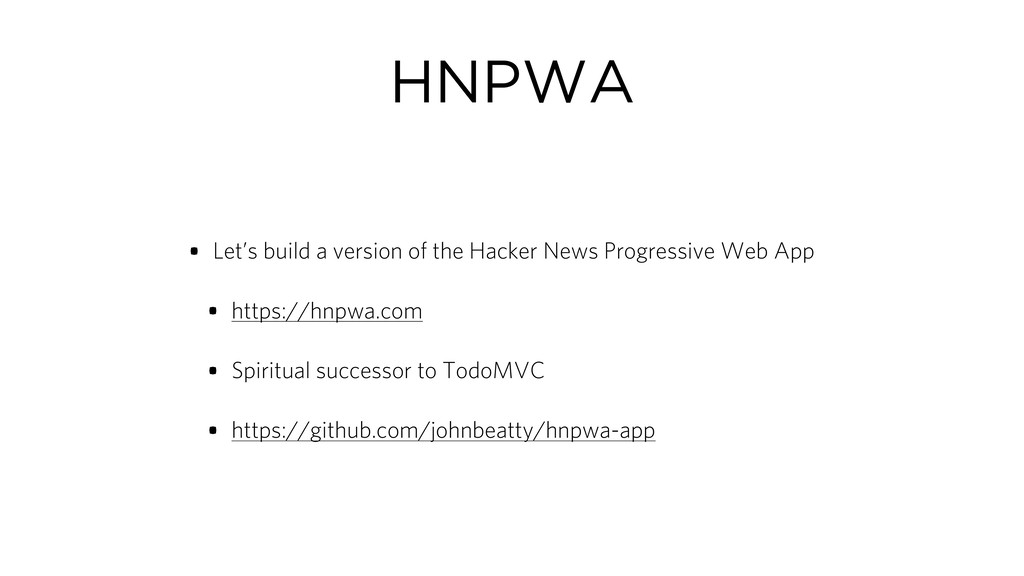 HNPWA • Let's build a version of the Hacker New...