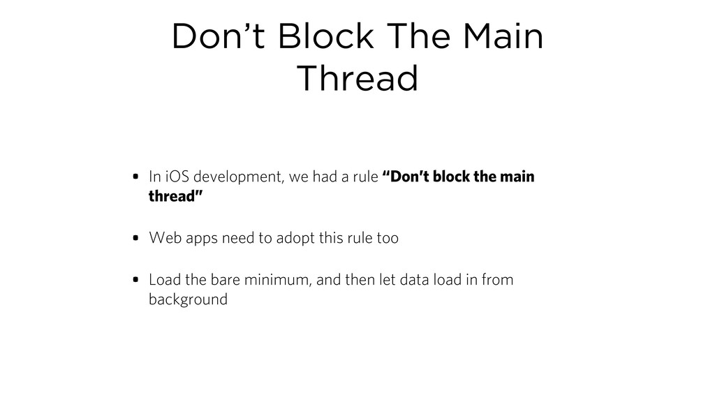 Don't Block The Main Thread • In iOS developmen...