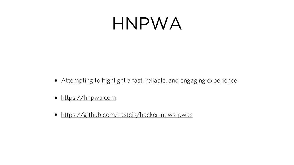 HNPWA • Attempting to highlight a fast, reliabl...