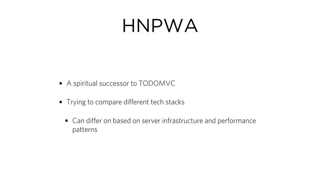 HNPWA • A spiritual successor to TODOMVC • Tryi...