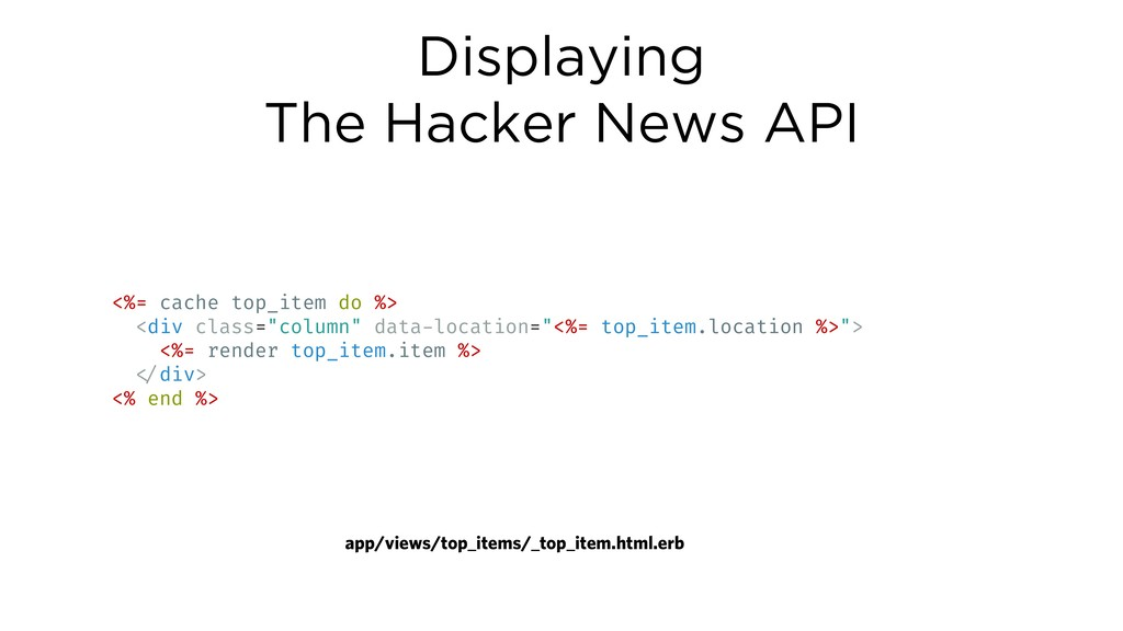 Displaying The Hacker News API <%= cache top_it...