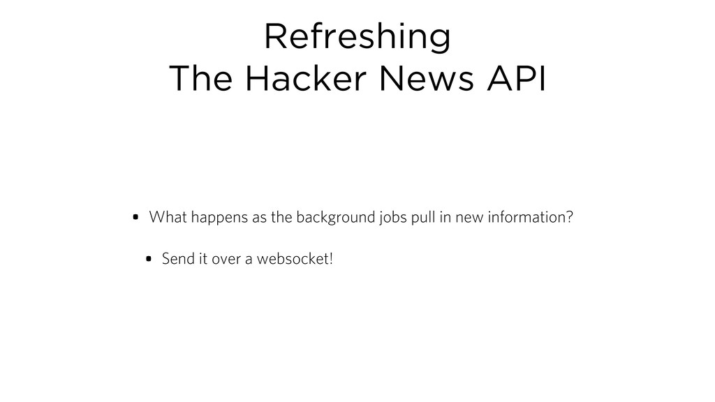 Refreshing The Hacker News API • What happens a...