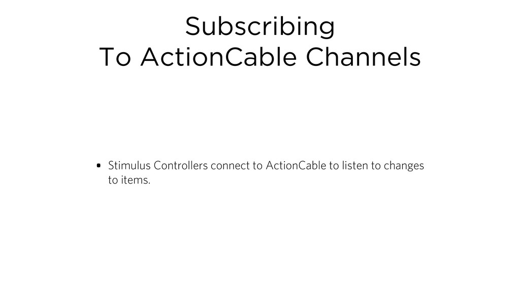 Subscribing To ActionCable Channels • Stimulus ...