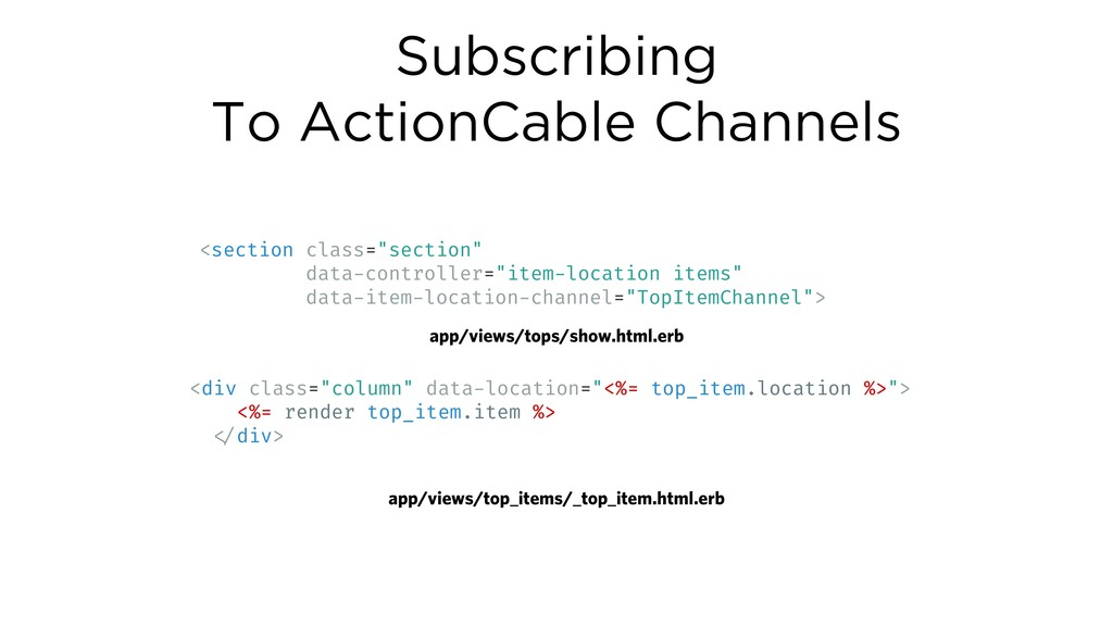 Subscribing To ActionCable Channels <section cl...