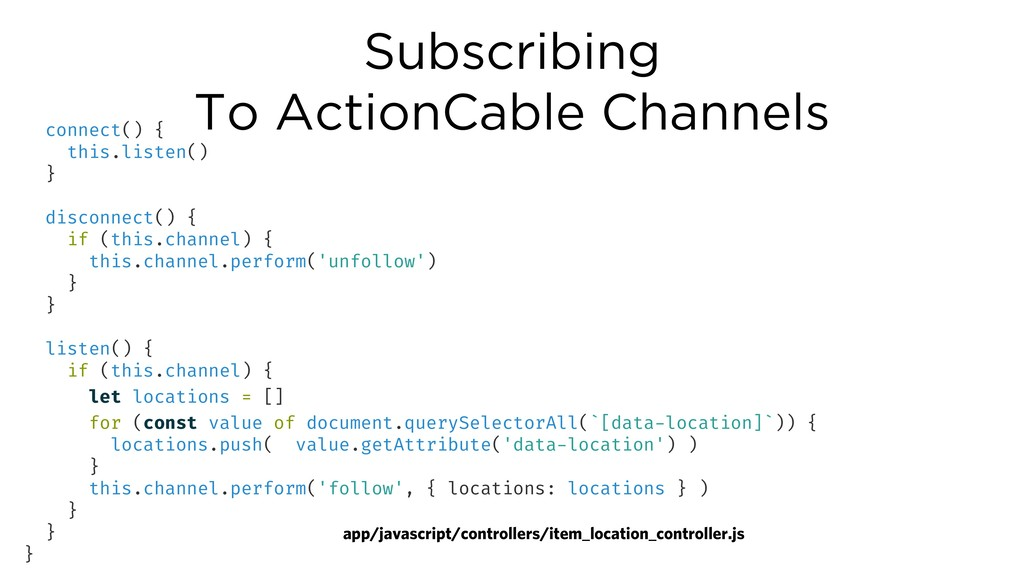 Subscribing To ActionCable Channels app/javascr...