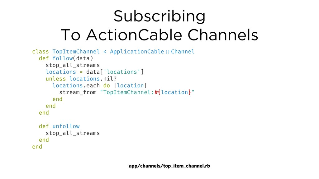Subscribing To ActionCable Channels app/channel...