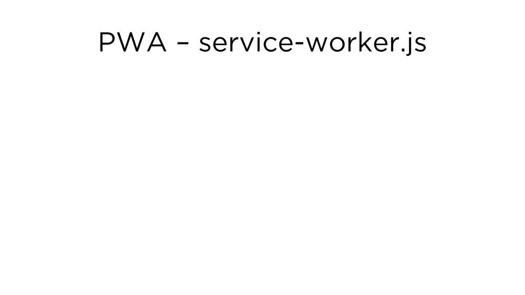 PWA – service-worker.js