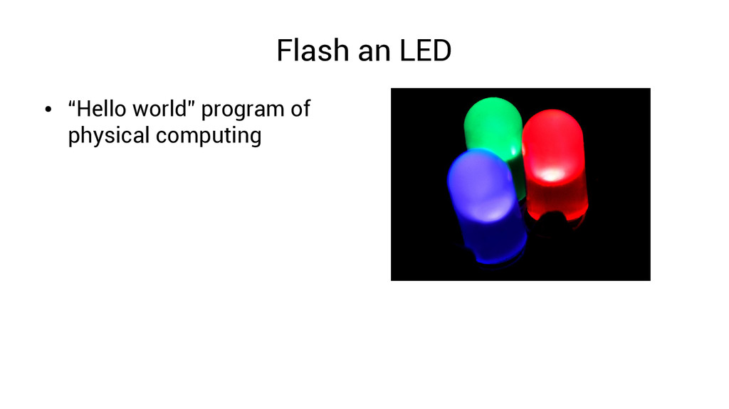 "Flash an LED ● ""Hello world"" program of physica..."