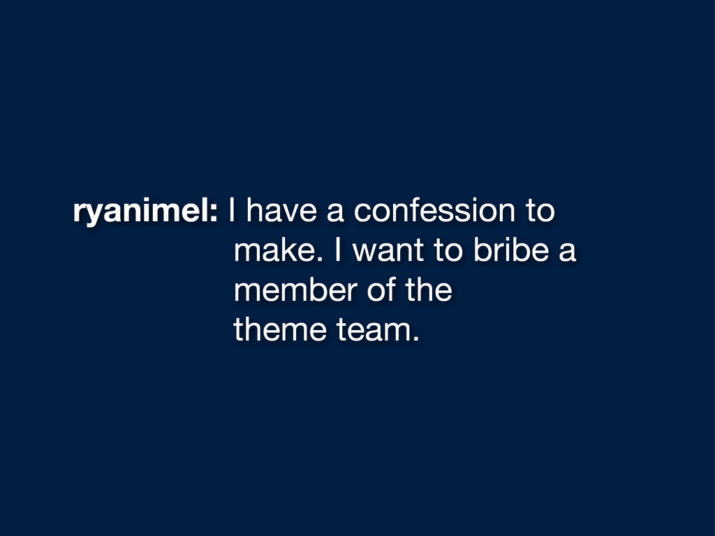 ryanimel: I have a confession to make. I want t...