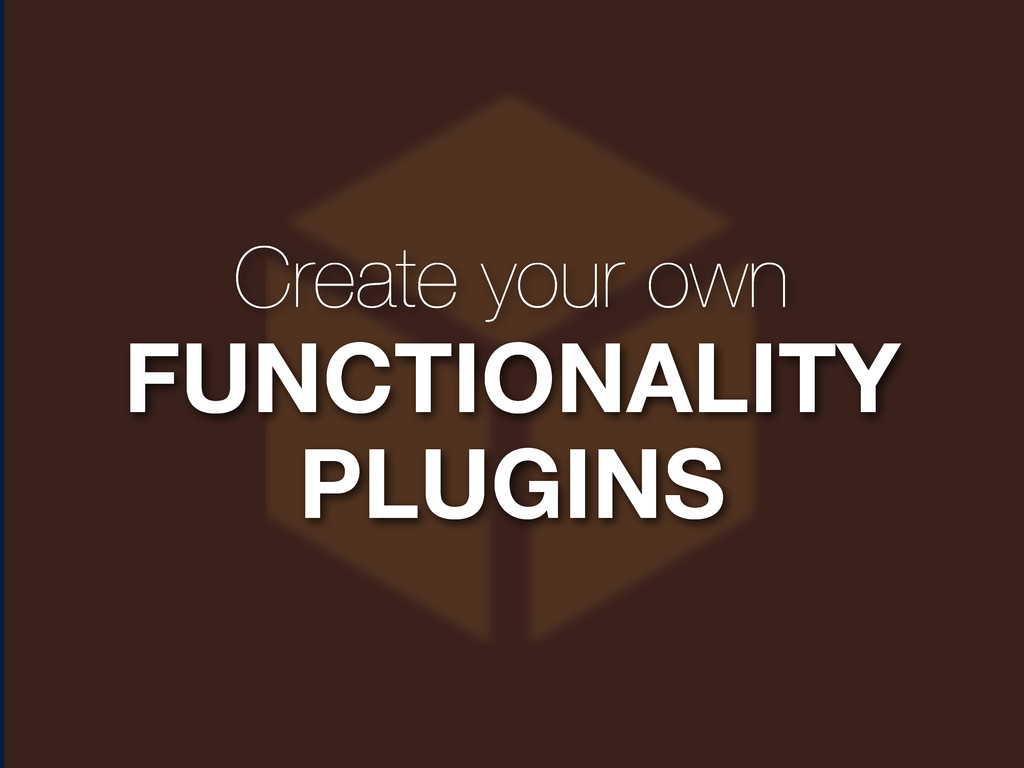 Create your own FUNCTIONALITY PLUGINS