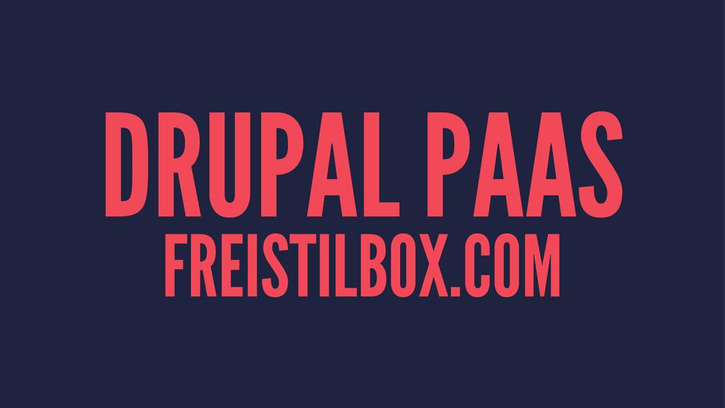 DRUPAL PAAS FREISTILBOX.COM