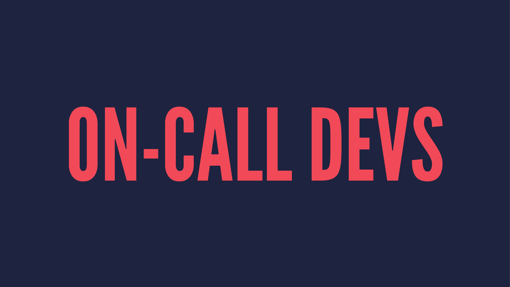 ON-CALL DEVS