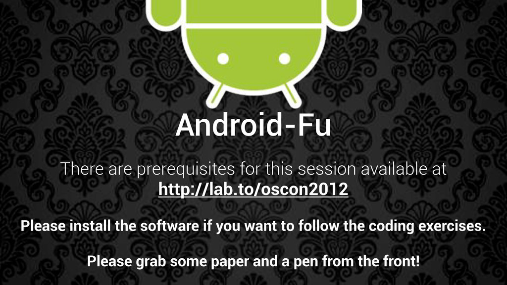Android-Fu There are prerequisites for this ses...
