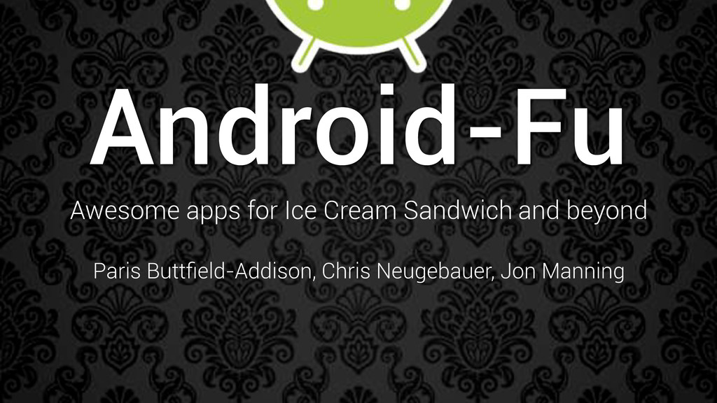 Android-Fu Awesome apps for Paris Buttfield-Addi...