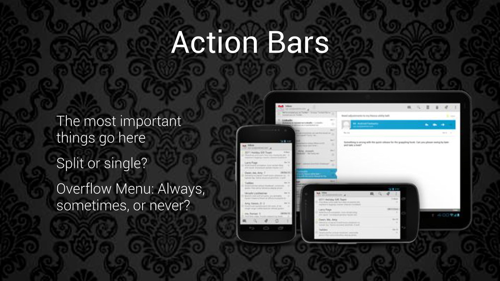 Action Bars The most important things go here S...