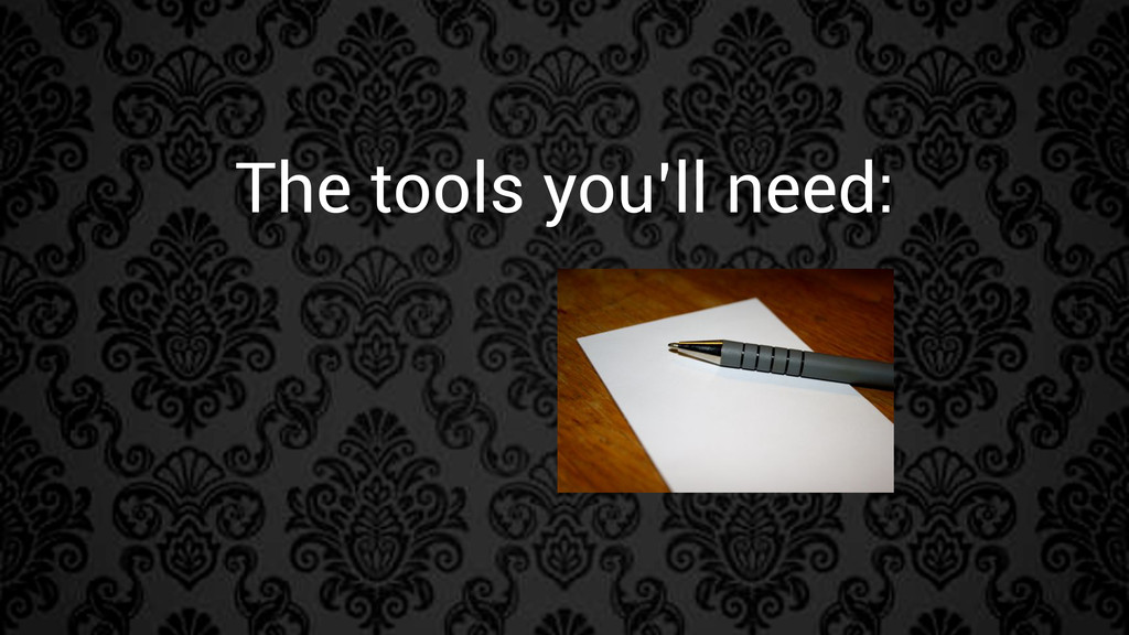 The tools you'll need: