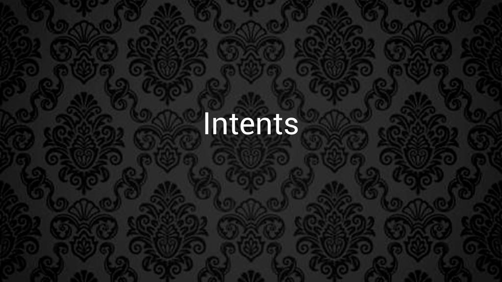 Intents