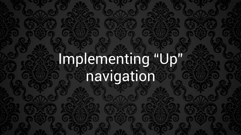 "Implementing ""Up"" navigation"