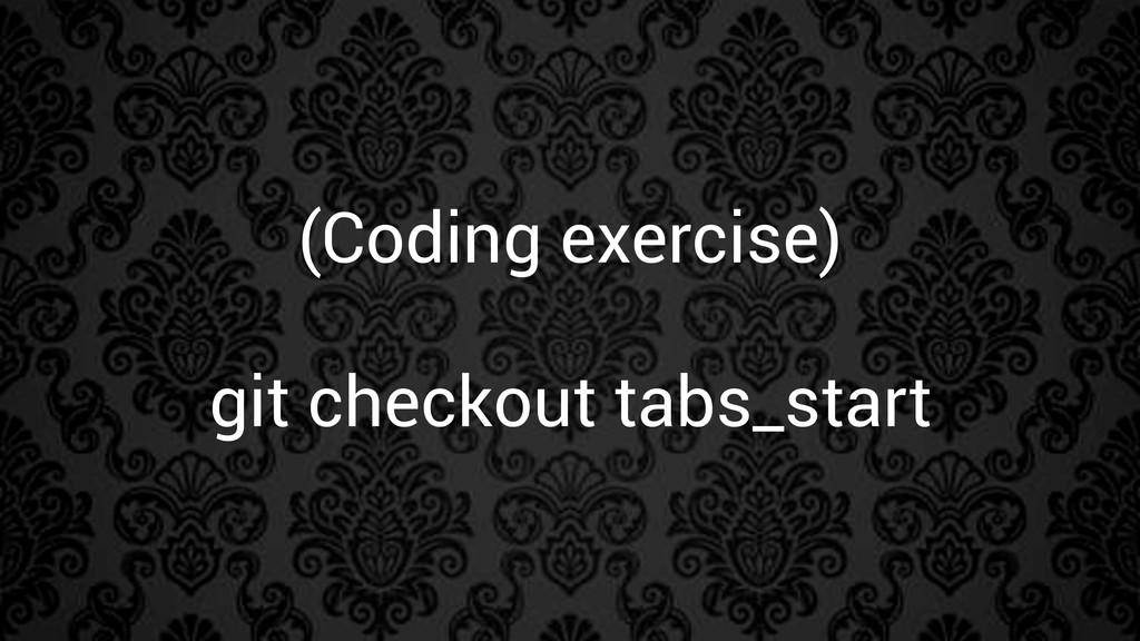 (Coding exercise) git checkout tabs_start