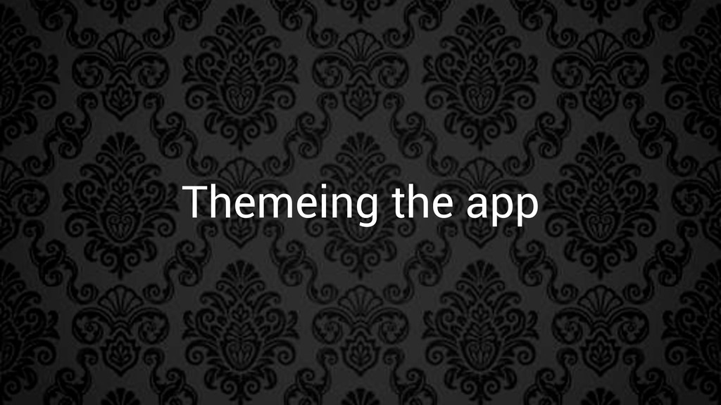 Themeing the app