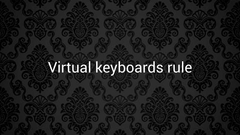 Virtual keyboards rule