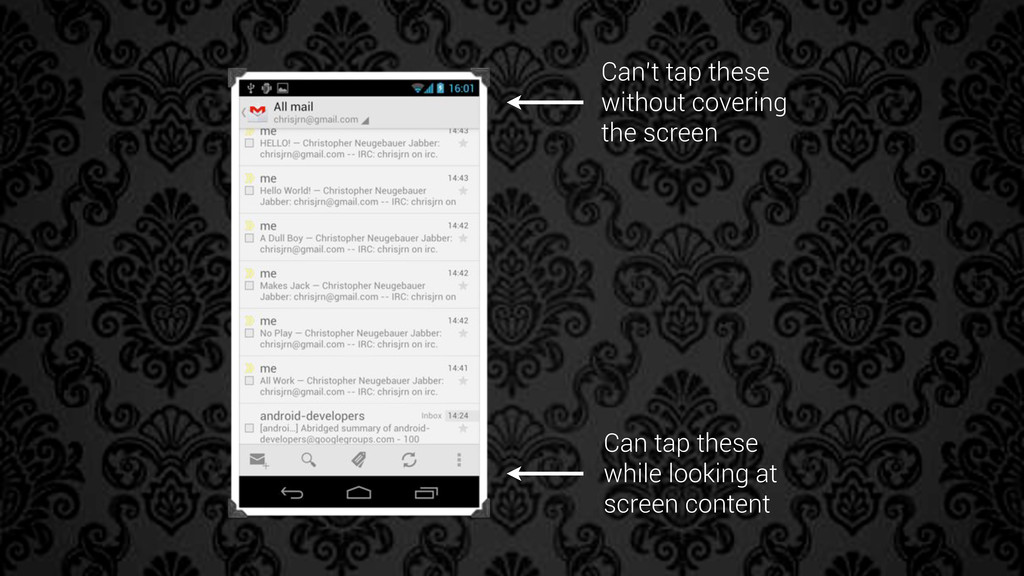 Can tap these while looking at screen content C...