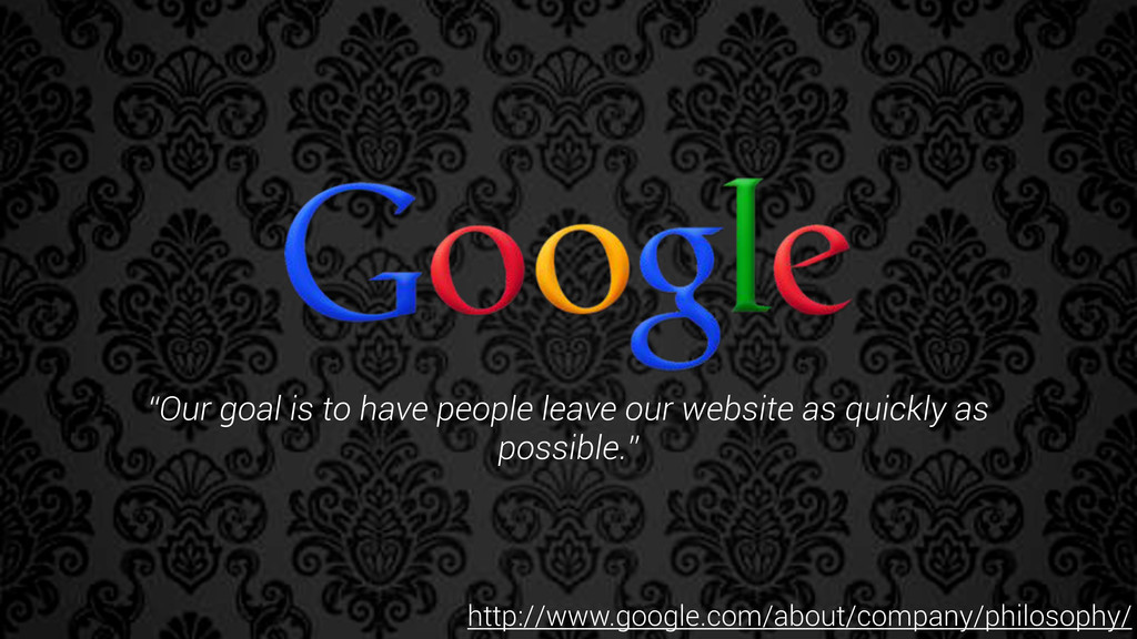 """""""Our goal is to have people leave our website a..."""