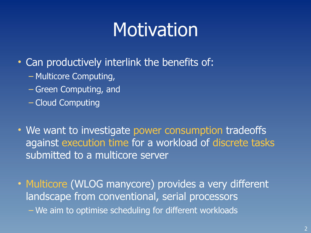 Motivation • Can productively interlink the ben...