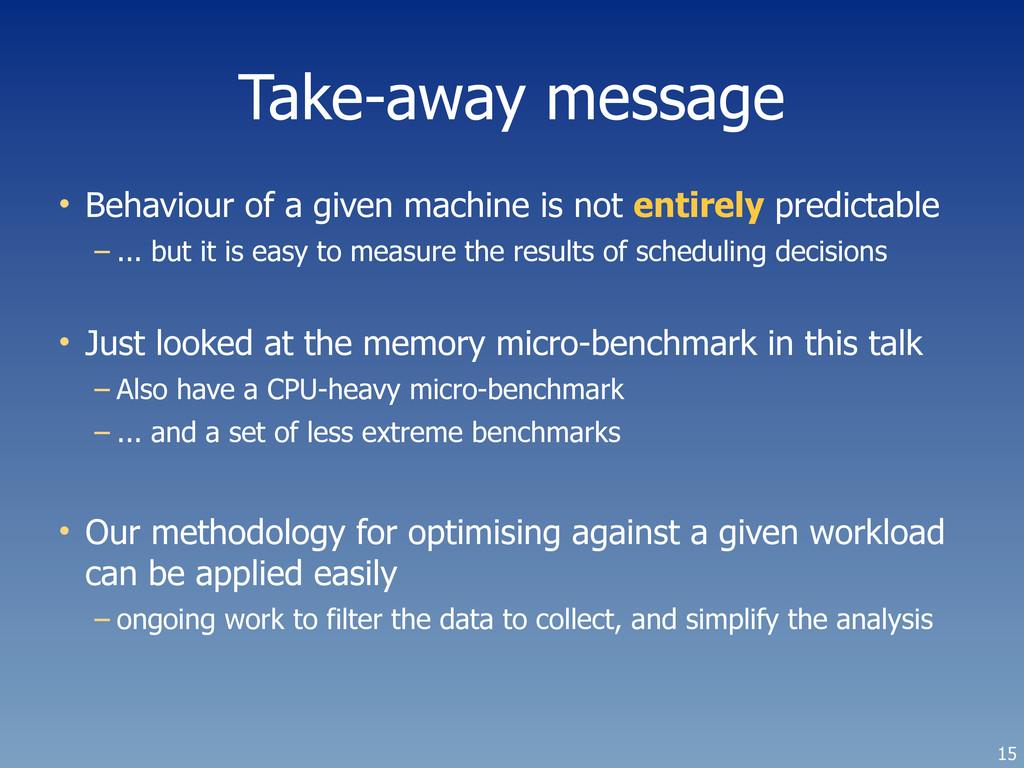 Take-away message • Behaviour of a given machin...