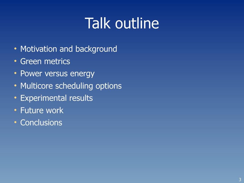 Talk outline • Motivation and background • Gree...