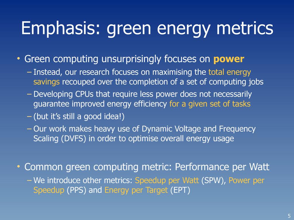 Emphasis: green energy metrics • Green computin...