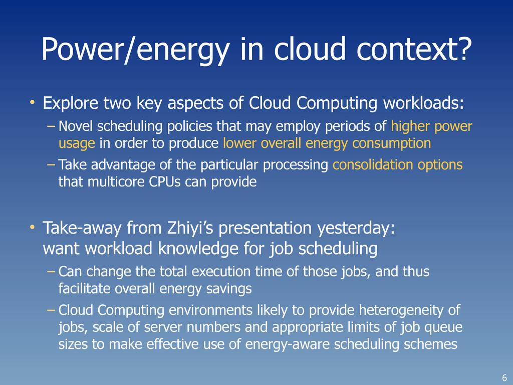 Power/energy in cloud context? • Explore two ke...