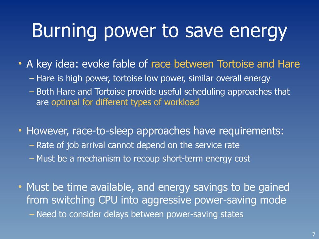 Burning power to save energy • A key idea: evok...