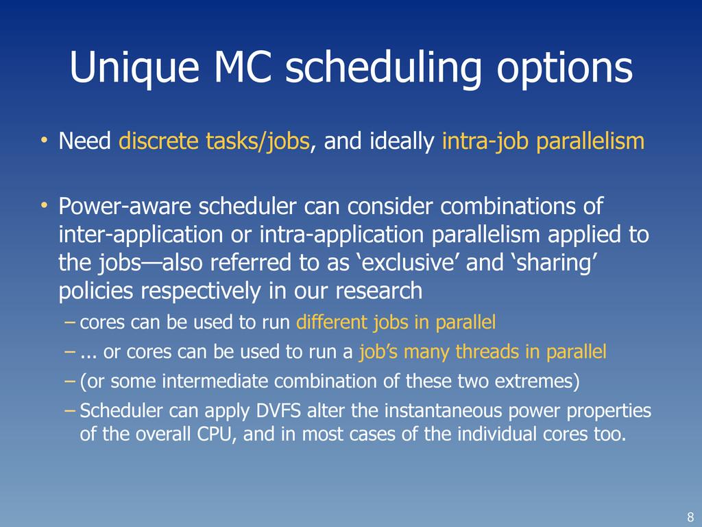 Unique MC scheduling options • Need discrete ta...