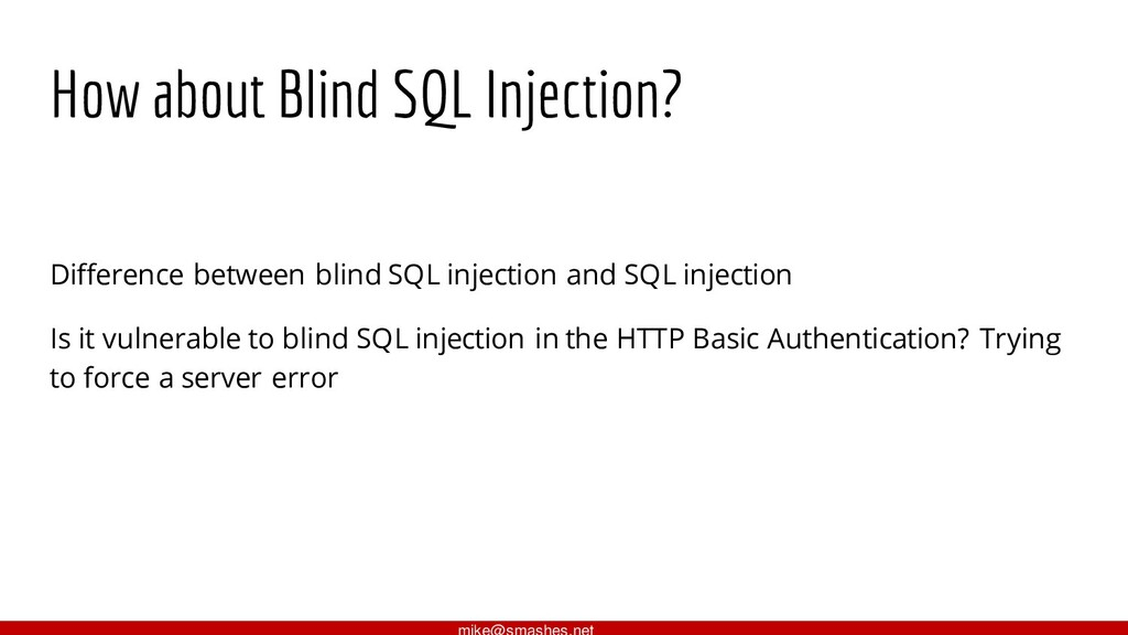How about Blind SQL Injection? Difference betwe...
