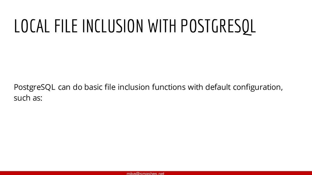 LOCAL FILE INCLUSION WITH POSTGRESQL PostgreSQL...