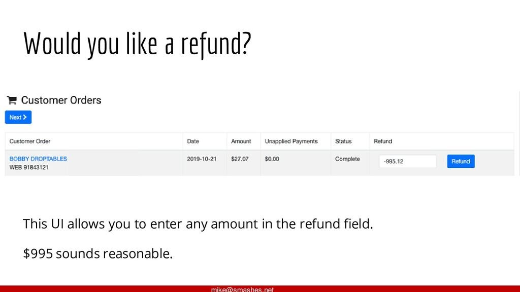 Would you like a refund? This UI allows you to ...