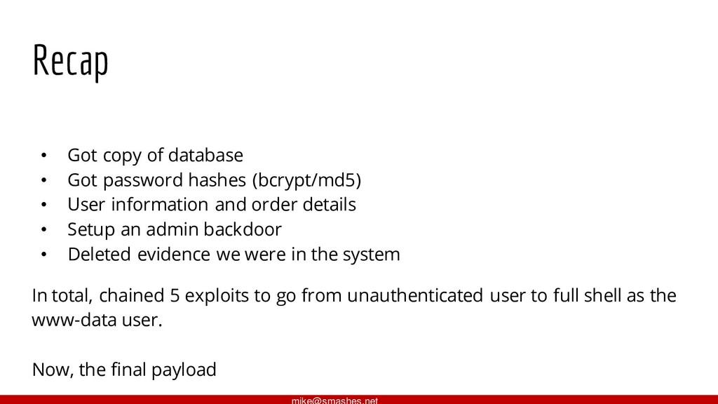 Recap • Got copy of database • Got password has...