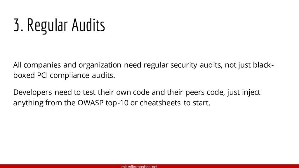 3. Regular Audits All companies and organizatio...