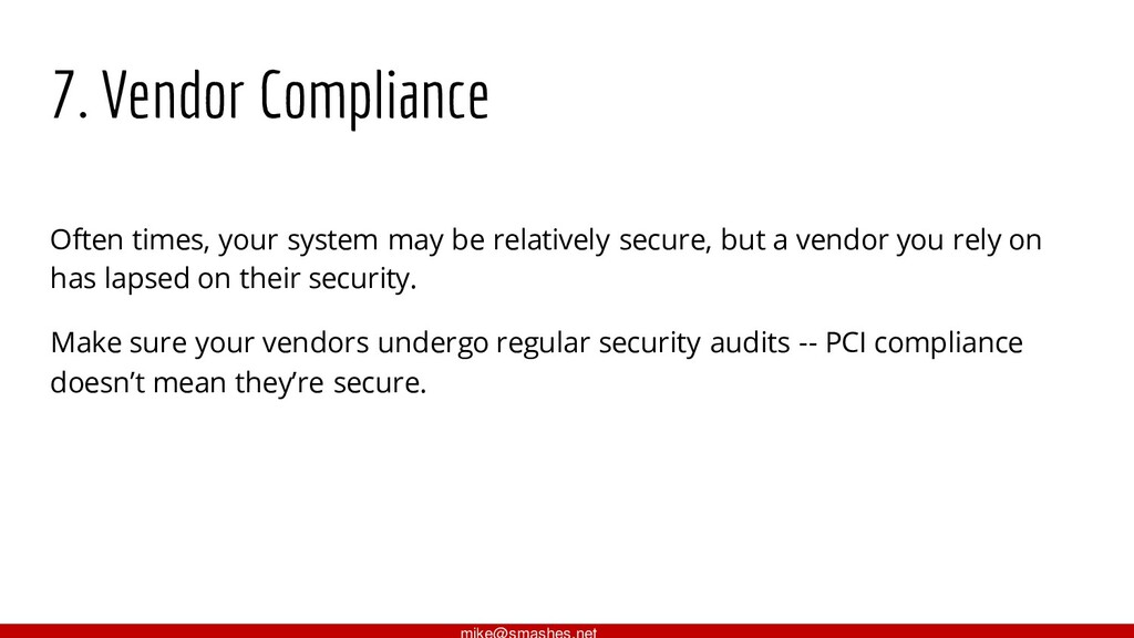 7. Vendor Compliance Often times, your system m...