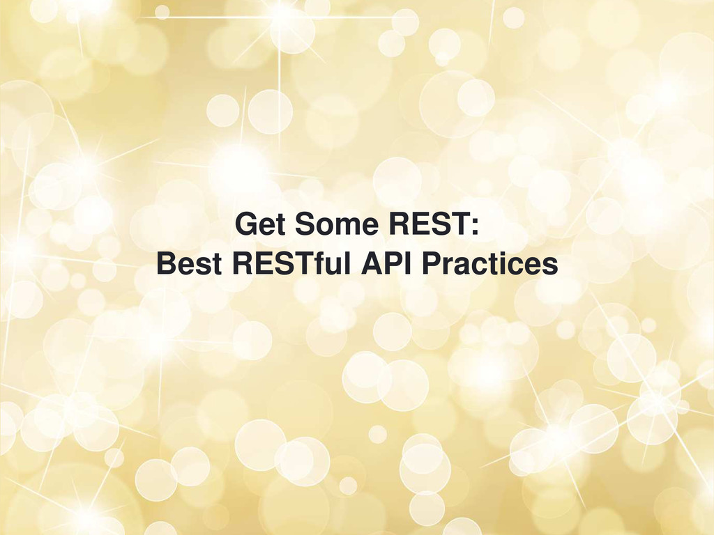 Get Some REST: Best RESTful API Practices
