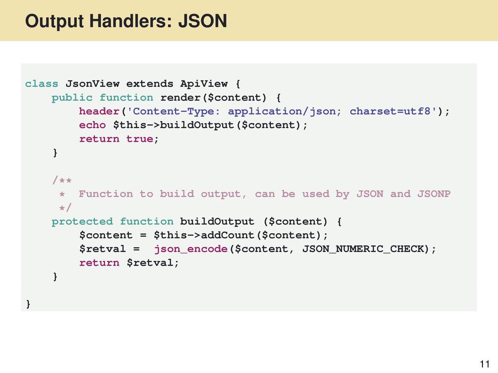 Output Handlers: JSON 11 class JsonView extends...