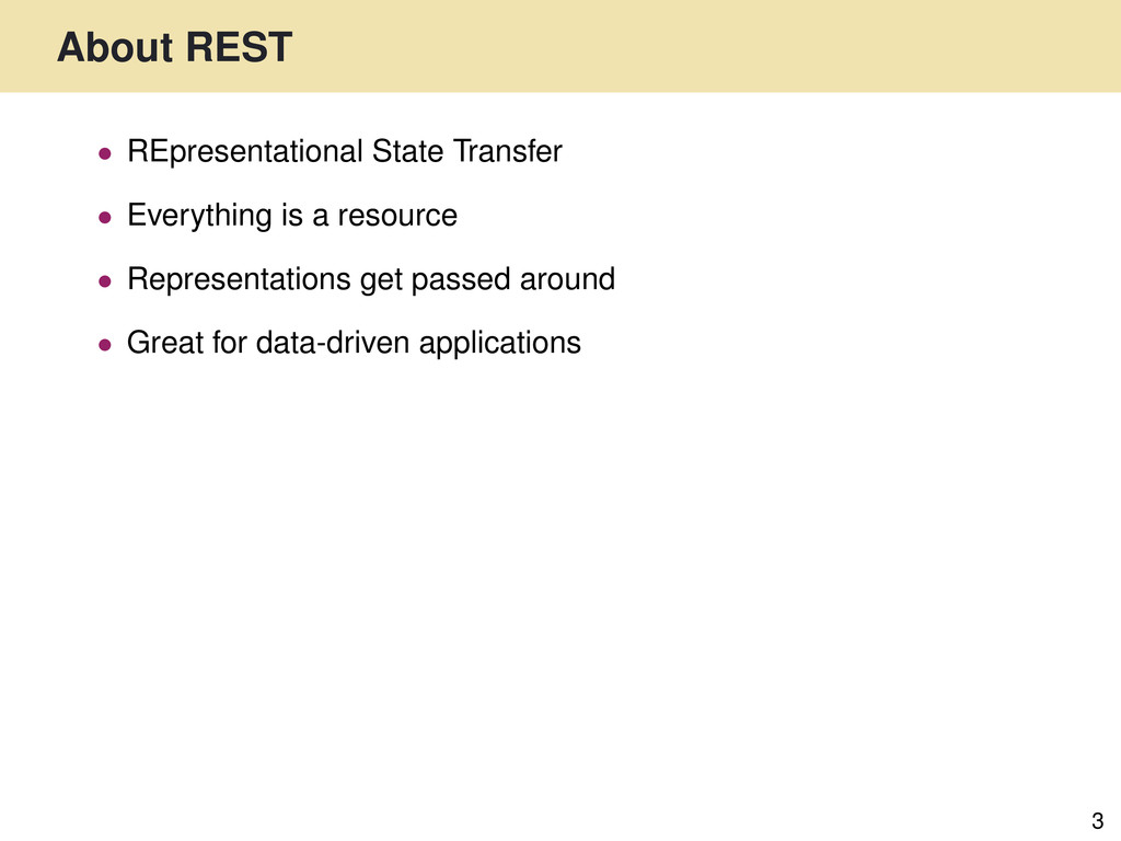 About REST 3 • REpresentational State Transfer ...