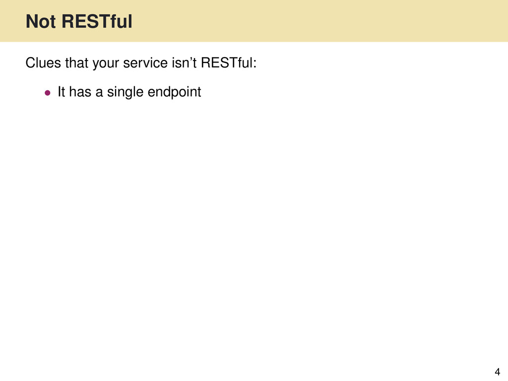 Not RESTful 4 Clues that your service isn't RES...