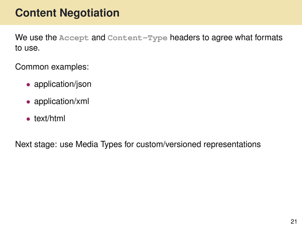 Content Negotiation 21 We use the Accept and Co...