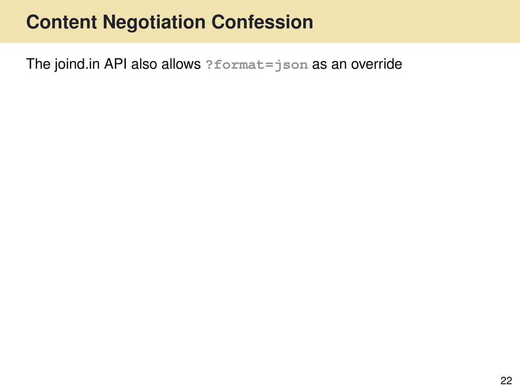 Content Negotiation Confession 22 The joind.in ...