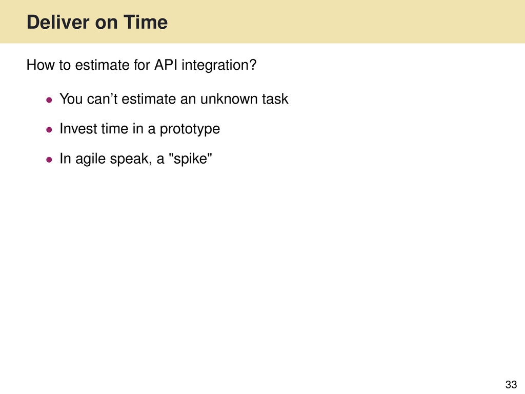 Deliver on Time 33 How to estimate for API inte...