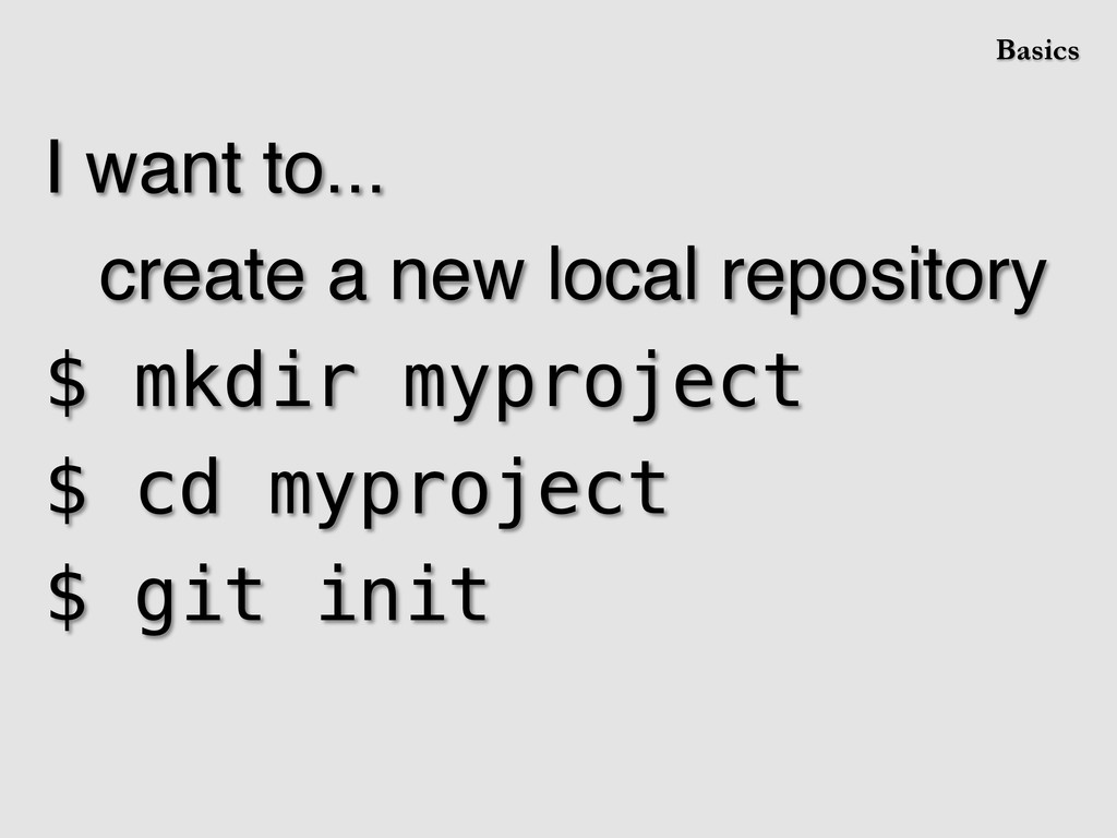 I want to...! !create a new local repository! $...